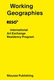 Working Geographies. RESÒ International Art Exchange Residency Program